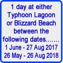 Picture of Disney's 1 day tickets to either of two fantastic water parks, Blizzard Beach or Typhoon Lagoon. Tickets Valid :- 1 June to 27 August 2017 and 26 may to 26 August 2018